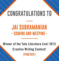 Third Winner of TATA Literature Live! 2015's Creative Writing Contest: Sowing and Weeping