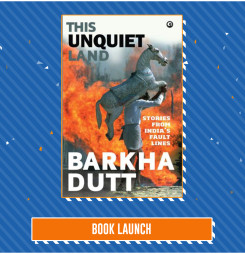 BOOK LAUNCH: This Unquiet Land by Barkha Dutt