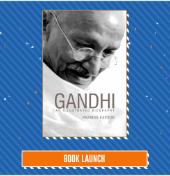 BOOK LAUNCH: Gandhi, An Illustrated Biography by Pramod Kapoor