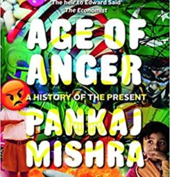 Book Review :  Age of Anger: A History of the Present by Pankaj Mishra
